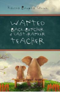 Wanted Back Bencher & Last Ranker Teacher - Kavita Bhupta Gosh
