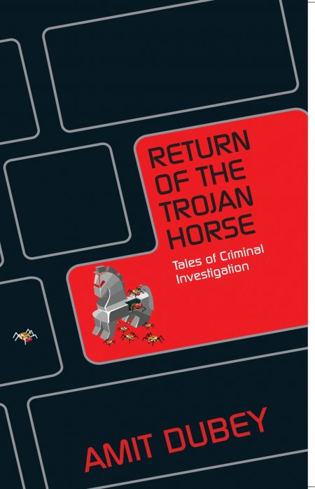 Return Of The Trojan Horse - Amit Dubey