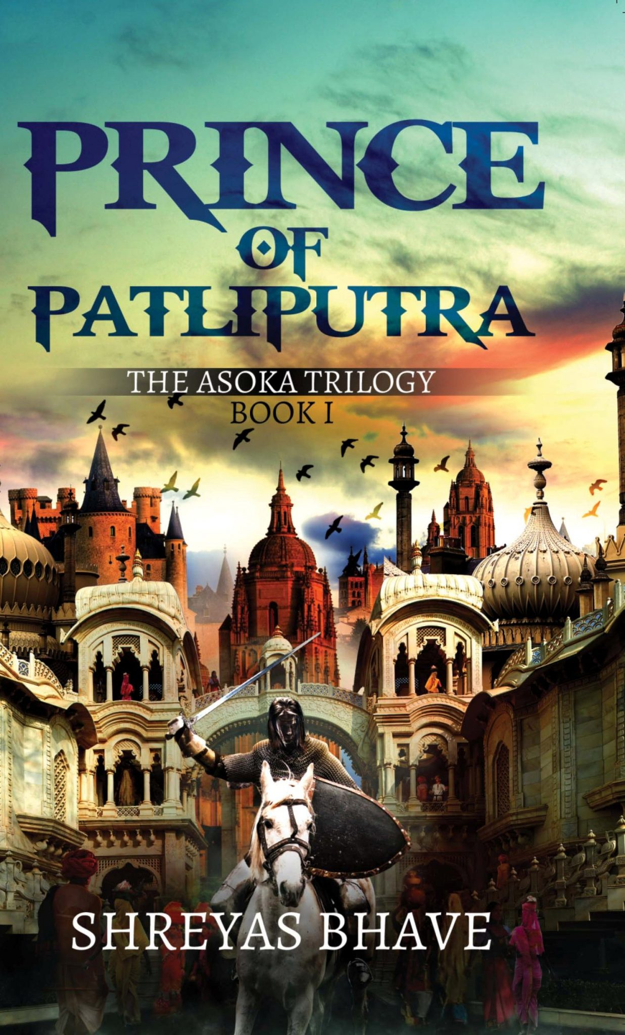Prince Of Patliputra - Shreyas Bhave