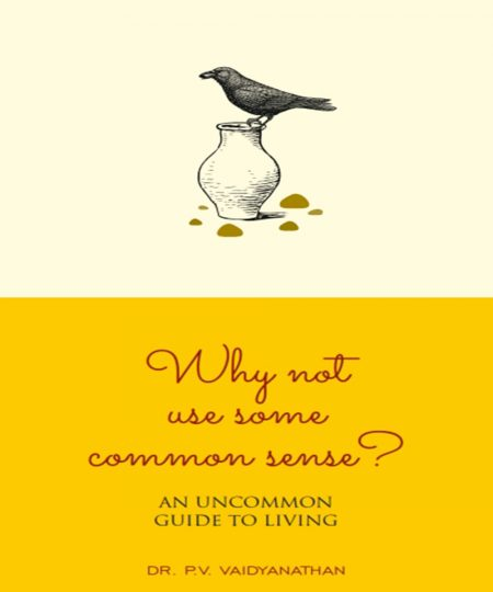 Why Not Use Some Common Sense - Dr. PV Vaidyanathan