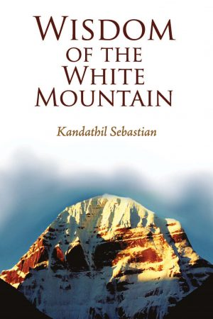 Wisdom Of the White Mountain - Kandathil Sebastian
