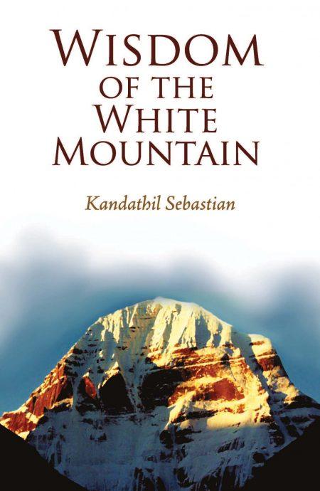Wisdom Of the White Mountain - Kandathil Sebastian