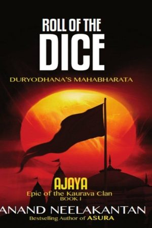 Roll Of The Dice - Anand Neelakantan