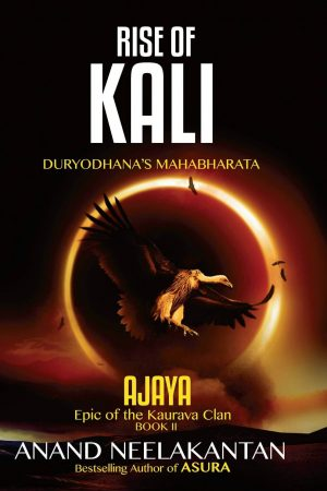 Rise Of Kaali Duryodhana's Mahabharata - Anand Neelakantan