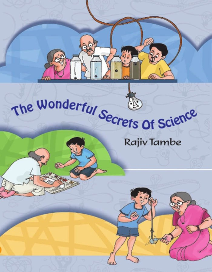 The Wonderful Secrets Of Science - Rajiv Tambe