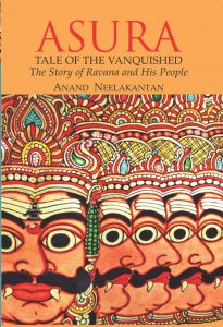 Asura The Tale Of Vanquished - Anand Neelakantan