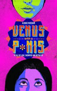 Venus With A P-nis - Almas Hussain