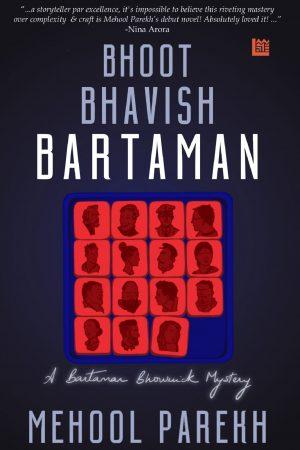 Bhoot Bhavish Bartaman - Mehool Parekh