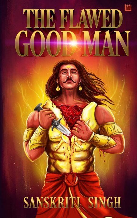 The Flawed Good Man - Sanskriti Singh
