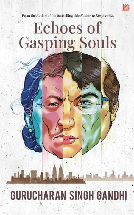 Echoes Of Gasping Souls - Gurucharan Singh Gandhi